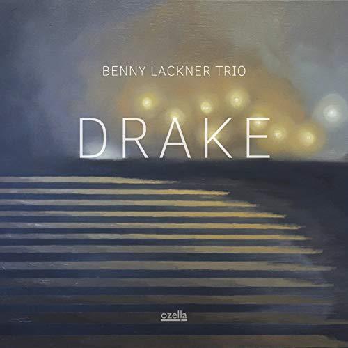 Benny Lackner Trio: Drake 【予約受付中】