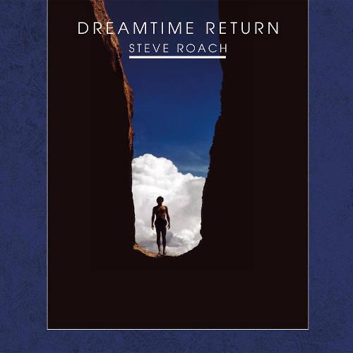 Steve Roach: Dreamtime Return(2CD) 【予約受付中】