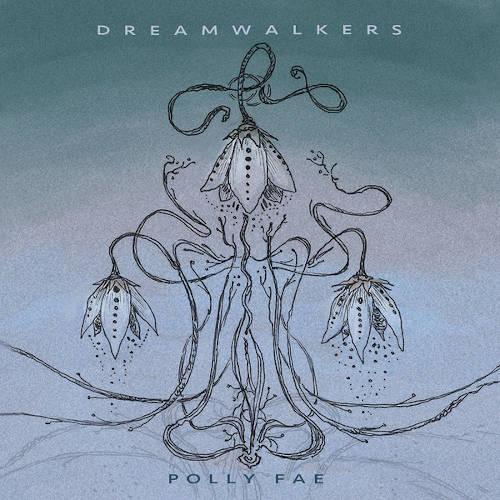 Polly Fae(Paulina Cassidy): Dreamwalkers 【予約受付中】