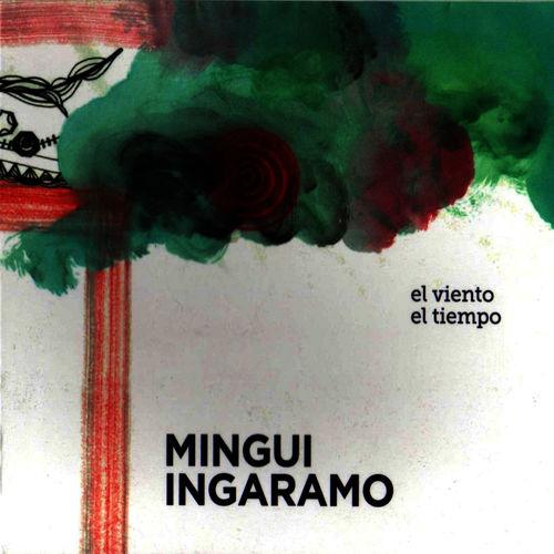 MINGUI INGARAMO: El Viento El Tiempo 【予約受付中】