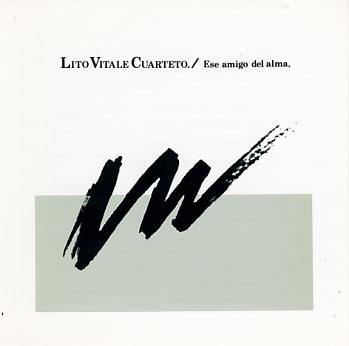 Lito Vitale Cuarteto: Ese amigo del alma 【予約受付中】