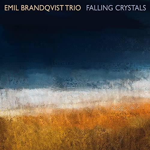 Emil Brandqvist Trio: Falling Crystals 【予約受付中】