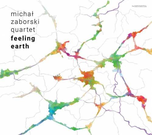 Michal Zaborski Quartet: Feeling Earth  【予約受付中】