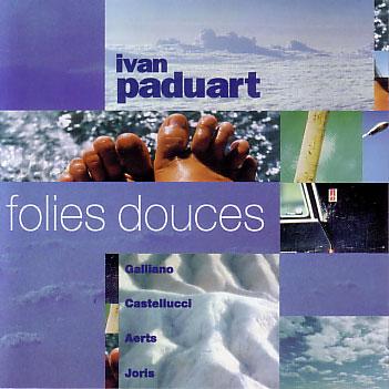 Ivan Paduart: Folies  【予約受付中】