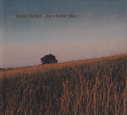 Annie Barker: ...for a better place