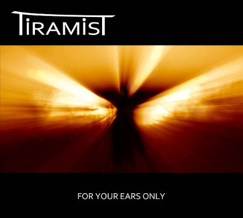 Tiramist: For Your Ears Only 【予約受付中】