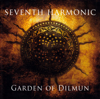 Seventh Harmonic: Garden Of Dilmun 【予約受付中】
