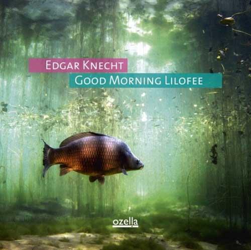 Edgar Knecht: Good Morning Lilofee 【予約受付中】