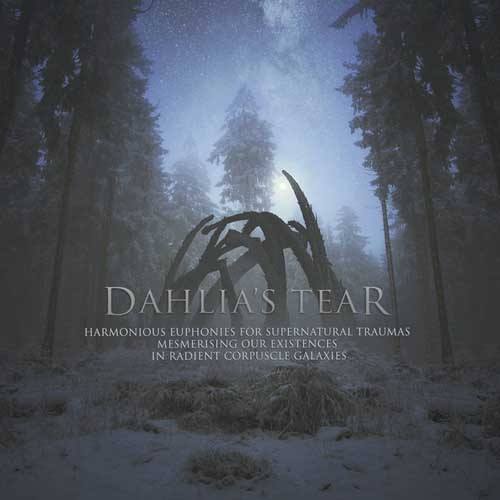 Dahlia's Tear: Harmonious Euphonies For Supernatural Traumas Mesmerising Our Existences In Radient Corpuscle Galaxies 【予約受付中】