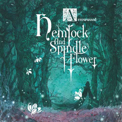 Arrowwood: Hemlock And Spindle Flower 【予約受付中】