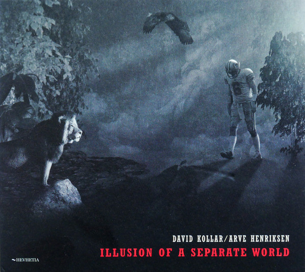 David Kollar & Arve Henderson: Illusion Of A Separate World 【予約受付中】