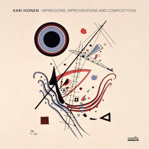 Kari Ikonen: Impressions, Improvisations And Compositions  【予約受付中】