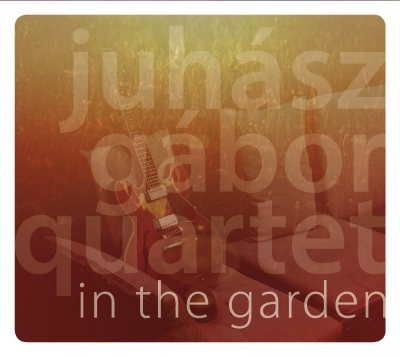 Juhasz Gabor Quartet: In The Garden 【予約受付中】