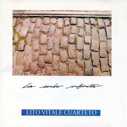 Lito Vitale Cuarteto: La Senda Infinita  【予約受付中】