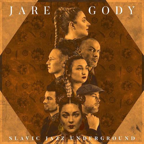 Slavic Jazz Underground: Jare Gody