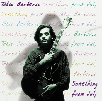 Takis Barberis: Something From July  【予約受付中】
