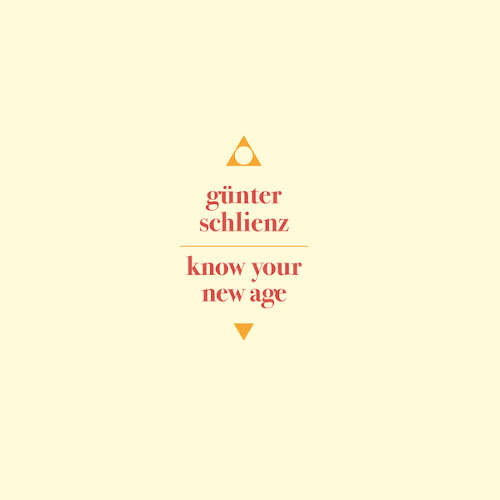 Gunter Schlienz: Know Your New Age  【予約受付中】