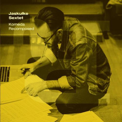 Slawek Jaskulke: Komeda Recomposed 【予約受付中】