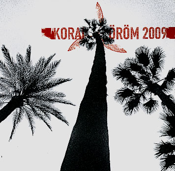 Korai Orom: 2009 【予約受付中】