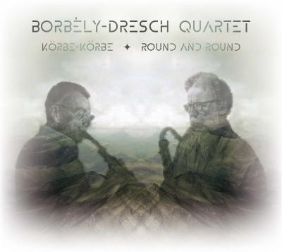 Borbely - Dresch Quartet: Round and Round 【予約受付中】