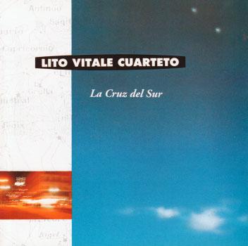 Lito Vitale Cuarteto: La Cruz del Sur 【予約受付中】