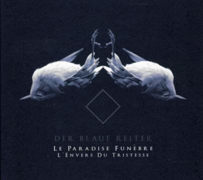 Der Blaue Reiter: Le Paradise Funebre, L'Envers du Tristesse