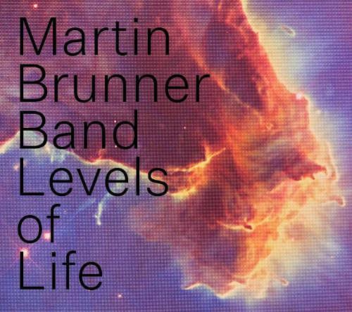Martin Brunner Band: Levels of Life 【予約受付中】