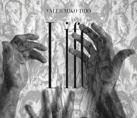 Valer Miko Trio: Life 【予約受付中】