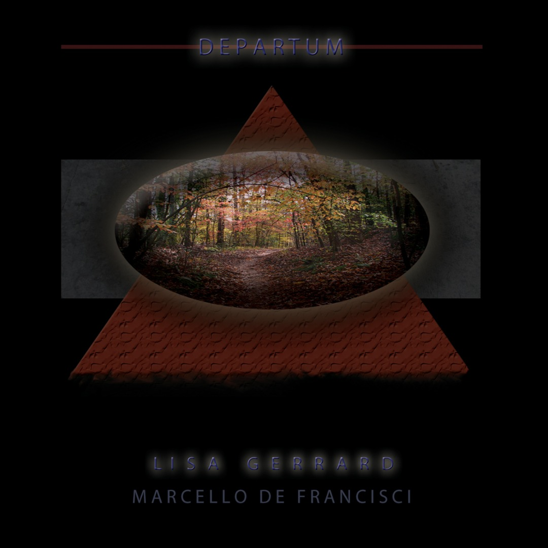 Lisa Gerrard & Marcello De Francisci: Departum【予約受付中】