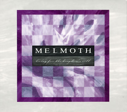 Melmoth: Living For TheKingdom's Will