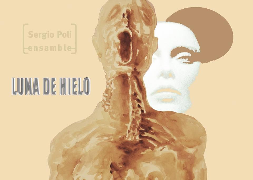 Sergio Poli Ensamble: Luna de hielo