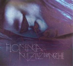 Florencia Ruiz: Luz De La Noche 【予約受付中】