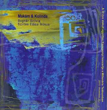 Makam & Kolinda: 30 - 2010.12.22. Millenaris Teatrum (Live) 【予約受付中】
