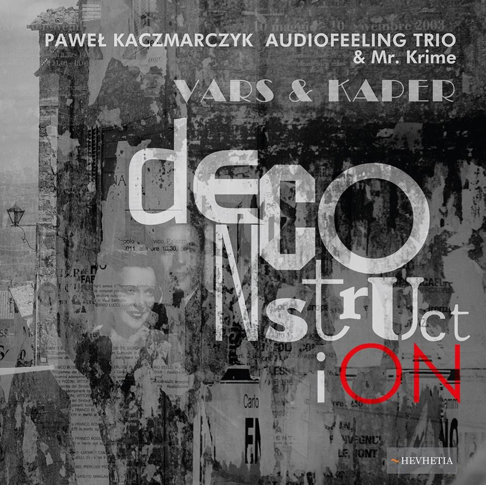 Pawel Kaczmarczyk Audiofeeling trio & Mr. Krime: Wars & Kaper DeconstructiON 【予約受付中】