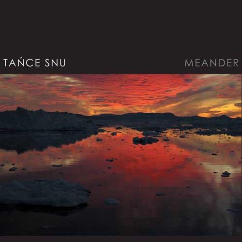 Tance Snu: Meander 【予約受付中】