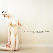 Black Tape For A Blue Girl: 10 Neurotics 【予約受付中】