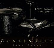 Bagyi Balazs New Quartet: Continuity Jazz Suite 【予約受付中】