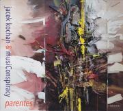 Jacek Kochan & musiConspiracy: Parentes【予約受付中】