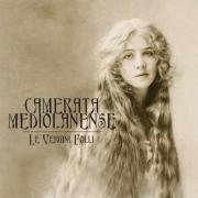 Camerata Mediolanense: Le Vergini Folli 【予約受付中】