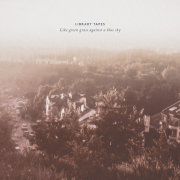 Library Tapes: Like Green Grass Against A Blue Sky 【予約受付中】