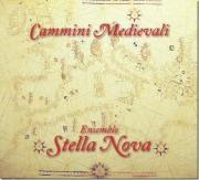 Ensemble Stella Nova: CAMMINI MEDIEVALI 【予約受付中】