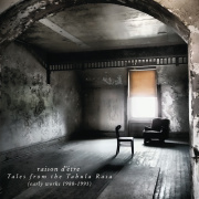 raison d'etre: Tales from the Tabula Rasa (early works 1988-1991 2CD)  【予約受付中】