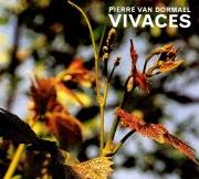 Pierre Van Dormael: Vivaces  【予約受付中】