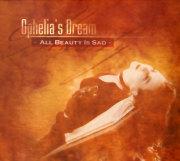 Ophelia's Dream: All Beauty Is Sad 【予約受付中】