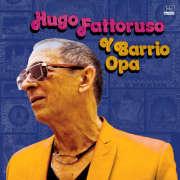 Hugo Fattoruso: Hugo Fattoruso Y Barrio Opa 【予約受付中】