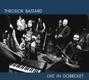 Theodor Bastard: Live In Dobrolet 【予約受付中】