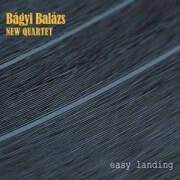 Bagyi Balazs New Quartet: Easy Landing 【予約受付中】