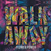 Walk Away: Flower Power 【予約受付中】