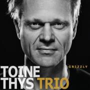 Toine Thys Trio: Grizzly 【予約受付中】