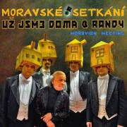 Uz Jsme Doma & Randy: Moravske setkani(Moravian Meeting) 【予約受付中】